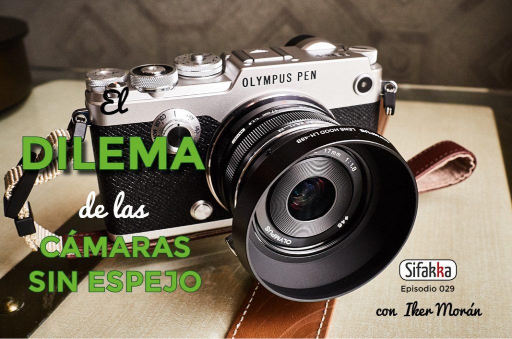 DS 029: El dilema de las cámaras sin espejo con Iker Morán – Sifakka